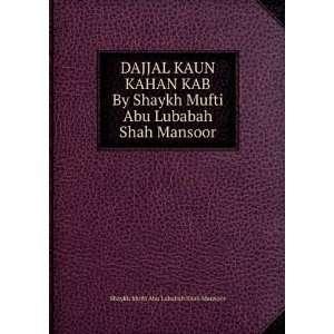 DAJJAL KAUN KAHAN KAB By Shaykh Mufti Abu Lubabah Shah
