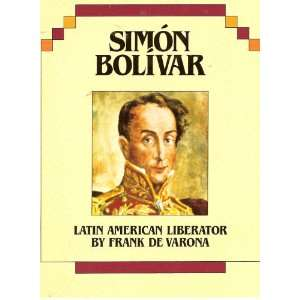 Simon Bolivar Latin American Liberator (9780395685242