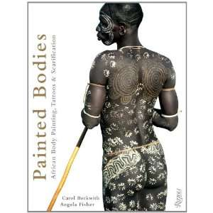 Painted Bodies: African Body Painting, Tattoos, and