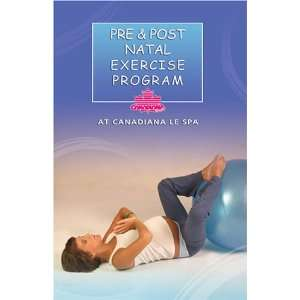 PRE & POST NATAL EXERCISE PROGRAM AT CANADIANA LE SPA
