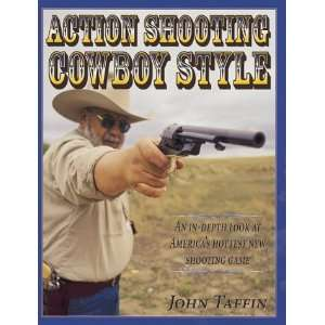 Action Shooting Cowboy Style (9780873417921) John Taffin