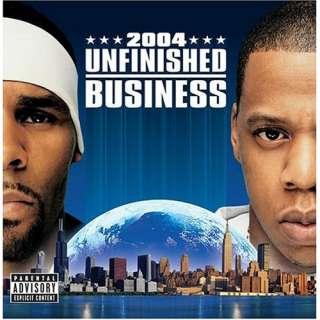 Unfinished Business Jay Z & R. Kelly