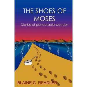 The Shoes of Moses (9780983497325): Blaine Readler: Books