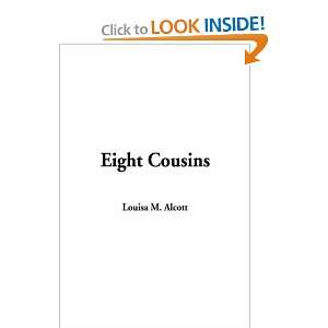 Eight Cousins (9781404362901): Louisa May Alcott: Books
