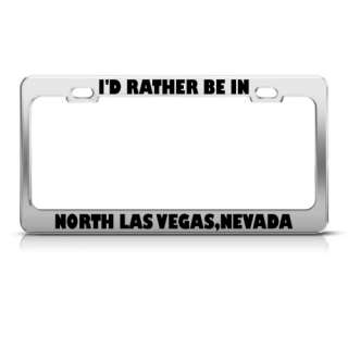 RATHER BE IN NORTH LAS VEGAS NEVADA LICENSE PLATE FRAME STAINLESS