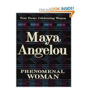 Phenomenal Woman - Four Poems Celebrating Women: Maya Angelou: Books