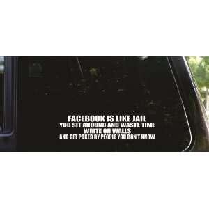 FACEBOOK is like JAIL funny die cut vinyl decal / sticker