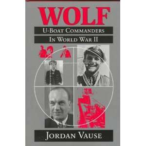 Wolf U Boat Commanders in World War II (9781557508744