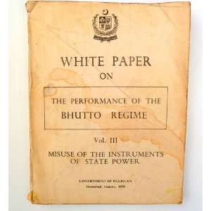 White Paper on the performance of the Bhutto regime: Pakistan: Books