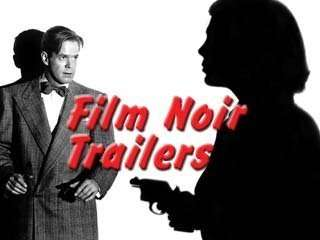 Film Noir Trailers & Behind the Scenes of Film Noir Dan