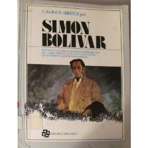 Simon Bolivar (Caminos abiertos) (Spanish Edition
