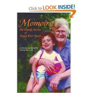 Stories of Peggy Kerr Byers (9780595397594): George Byers: Books