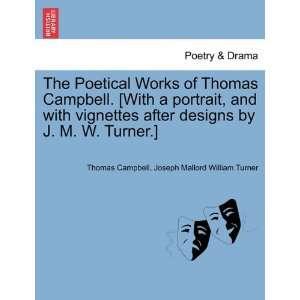 9781241123215) Thomas Campbell, Joseph Mallord William Turner Books