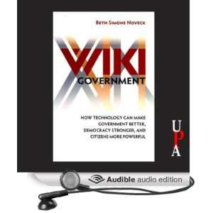 Wiki Government: How Technology Can Make Government Better, Democracy