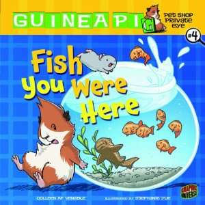 Fish You Were Here (Guinea Pig, Pet Shop Private Eye