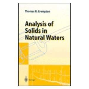 of Solids in Natural Waters (9783540601630) Thomas R. Crompton Books