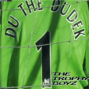 Du the Dudek Pt.2 Trophy Boyz Music