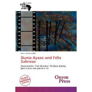 Dunia Ayaso and Félix Sabroso (9786136301150): Aeron Charline: Books