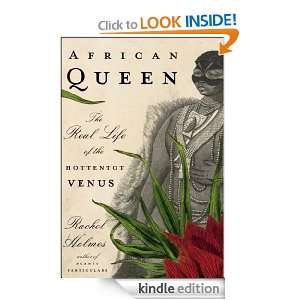 African Queen: The Real Life of the Hottentot Venus: Rachel Holmes