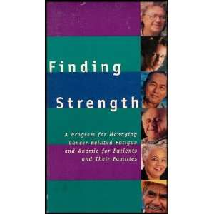 Finding Strength: Managing Cancer Related Fatigue and Anemia [1 VHS