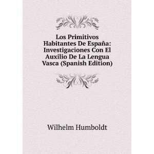 Auxilio De La Lengua Vasca (Spanish Edition) Wilhelm Humboldt Books