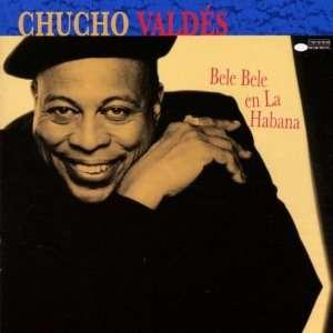 Bele Bele En La Habana: Chucho Valdes: Music