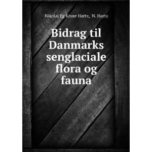 flora og fauna: N. Hartz Nikolaj Eg Kruse Hartz:  Books