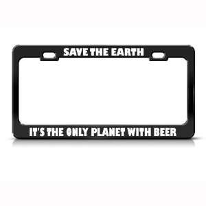 Planet With Beer Humor Funny Metal license plate frame: Automotive