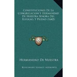De La Congregacion Y Hermandad De Nuestra Senora Del Refugio, Y Piedad