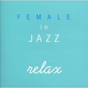 Female in Jazz Relax: Various Artists: Music