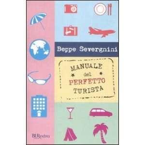 Manuale Del Perfetto Turista Beppe Severgnini Books