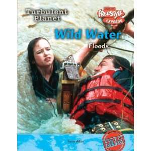 Wild Water: Floods (Turbulent Planet/Freestyle Express