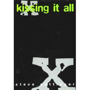 Kissing It All (9781873176320) Steve Pottinger Books