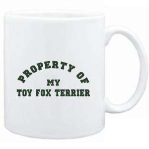 Mug White  PROPERTY OF MY Toy Fox Terrier  Dogs