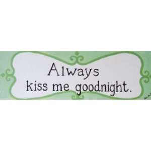 Always Kiss Me Goodnight Wood Sign Plaque Kitchen