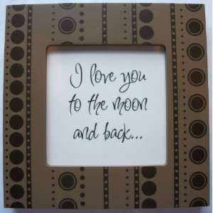 Quote Frame (6 x 6 Brown Dot Pattern) (I love you to the moon and