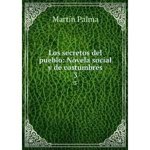 del pueblo Novela social y de costumbres. 3 Martín Palma Books