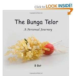 The Bunga Telur   A Personal Journey (9781452032313) B