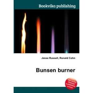 Bunsen burner: Ronald Cohn Jesse Russell: Books