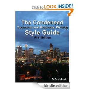 The Condensed Technical and Business Writing Style Guide: D Grebinski