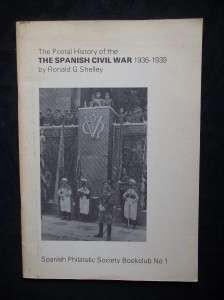 THE POSTAL HISTORY OF SPANISH CIVIL WAR 1936   1939 by RONALD G