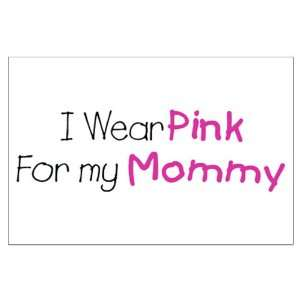 Large Poster Cancer I Wear Pink Ribbon For My Mommy