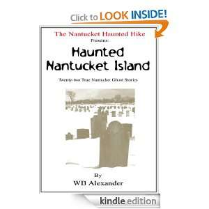 Haunted Nantucket Island Twenty two True Nantucket Ghost Stories eBook