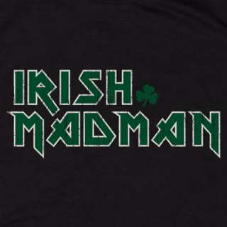IRISH MADMAN T SHIRT IRON MAIDEN PARODY ROCK ST PATRICK