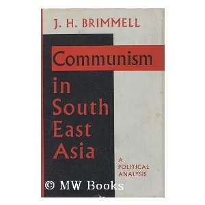 Communism in South East Asia A political analysis J H