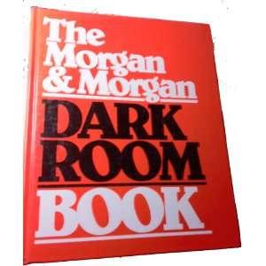 The Morgan & Morgan Dark Room Book John Godey Books