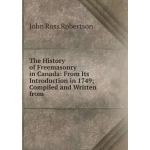 in 1749; Compiled and Written from . John Ross Robertson Books