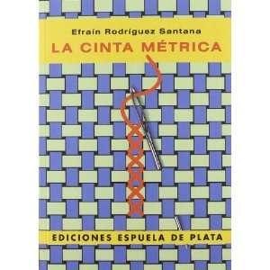 com CINTA METRICA,LA (9788415177135) EFRAIN RODRIGUEZ SANTANA Books