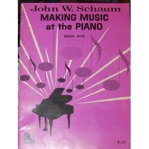 MAKING MUSIC AT THE PIANO Book Five John W. Schaum Books
