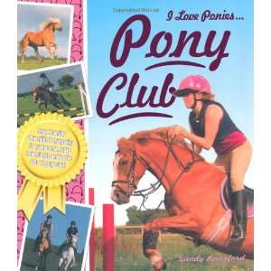 com Pony Club (I Love Ponies) (9781848356580) Sandy Ransford Books